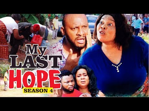 MY LAST HOPE 4 - 2017 LATEST NIGERIAN NOLLYWOOD MOVIES