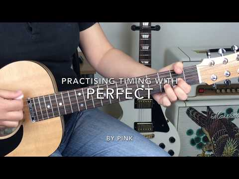 Practising Timing with P!nks' Song F@#ng Perfect!  (Tabs Included)