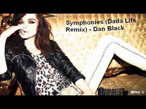 Dan Black - Symphonies (Dada Life Remix)