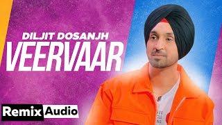 Veervaar (Audio Remix)   Diljit Dosanjh  Neeru Bajwa   Mandy Takhar  Latest Punjabi Songs 2019