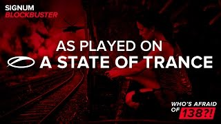 Signum - BlockBuster [A State Of Trance Episode 731]