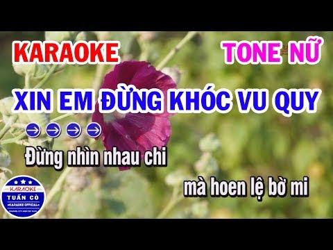 Karaoke Xin Em Đừng Khóc Vu Quy | Nhạc Sống Tone Nữ Dễ Hát | karaoke Tuấn Cò