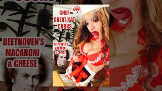 The Great Kat - Chef Great Kat Cooks Beethoven's Macaroni And Cheese