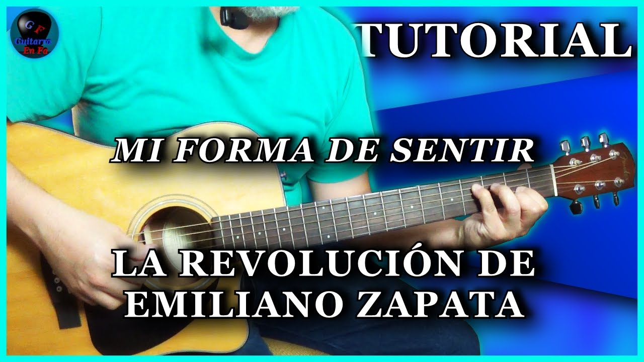 Cómo tocar MI FORMA DE SENTIR en guitarra - La Revolución de Emilano Zapata | TUTORIALES DE GUITARRA