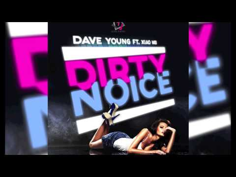Dave Young Ft. Xiao Mei - Dirty Noice (Radio Edit) // HOUSE SEVEN //