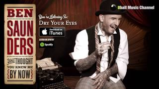Ben Saunders - Dry Your Eyes (Official Audio)