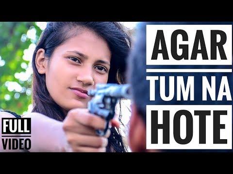 AGAR TUM NA HOTE | RAHUL JAIN | Cover | Humein Aur Jeene Ki | HEART TOUCHING  LOVE STORY