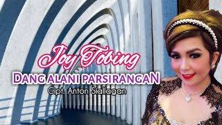 JOY TOBING - Dang Alani Parsirangan I (Joy Tobing Official)