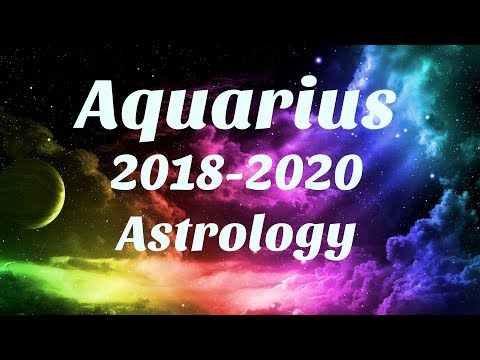 Aquarius Astrology 2018-2020 SOMETHING AMAZING Happens For You, SERIOUS MANIFESTING