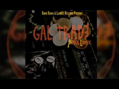 Pencil Lunatic - Gal Trade (Official Audio)