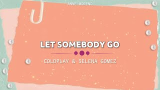 Let Somebody Go - Coldplay & Selena Gomez Lyrics Video