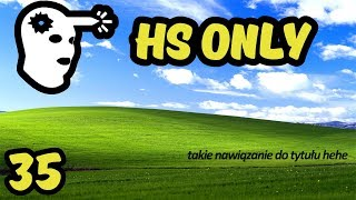 TEAM jak niebo i ziemia - #35 Highlightsy S1-GE HS only!