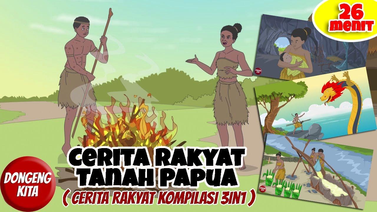 KOMPILASI CERITA RAKYAT 3in1 DARI TANAH PAPUA  - 26 MENIT ~ Cerita Rakyat Papua | Dongeng Kita