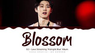 Download B.I - 'Blossom' Lyrics Color Coded (Han/Rom/Eng)