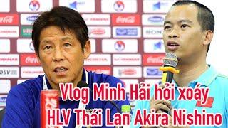 Vlog Minh Hải hỏi xoáy HLV Akira Nishino trước Việt Nam vs Thái Lan