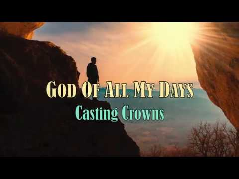 God Of All My Days - Casting Crowns - with Lyrics
