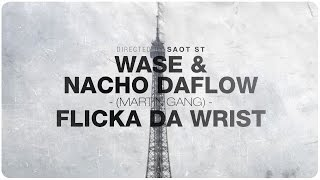 Wase Nacho Daflow Martin Gang Flicka Da Wrist.mp3