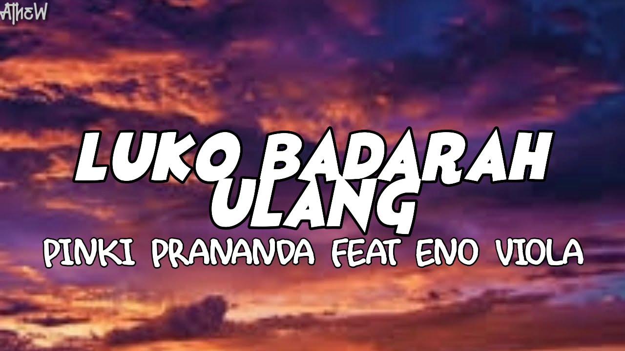 Download Luko Badarah Ulang - Pinki Prananda Feat Eno Viola (Lirik)🎶 | Lagu Minang Terbaru 2021