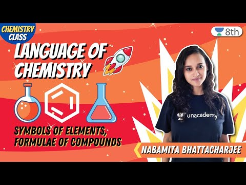 Symbols Of Elements | Formulae Of Compounds | Unacademy Class 8 | Nabamita Bhattacharjee