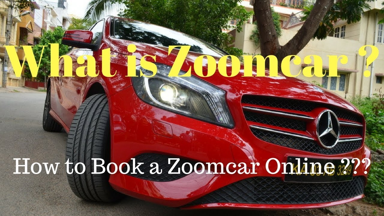 What Is Zoomcar How To Book A Zoomcar Everything Explained