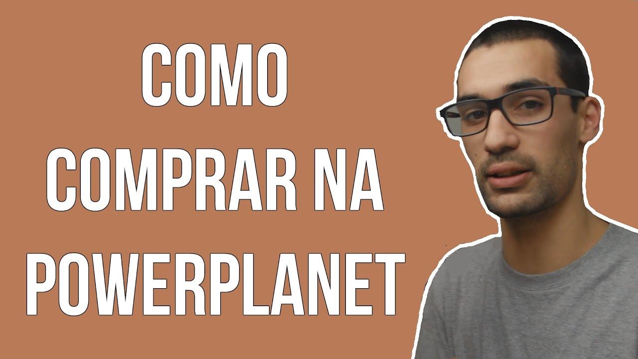 dd73177bb95 TUTORIAL | COMO COMPRAR NA POWERPLANET - YouTube