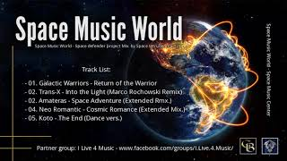 ✯ Space Music World - Space defender project Mix. by: Space Intruder (Part.2) edit.2k19