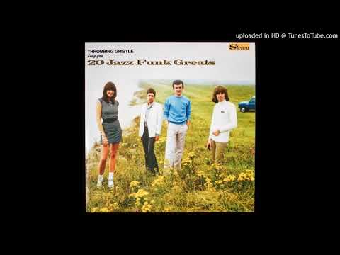 THROBBING GRISTLE - HOT ON THE HEELS OF LOVE (from their 1979 album 20 Jazz Funk Greats)