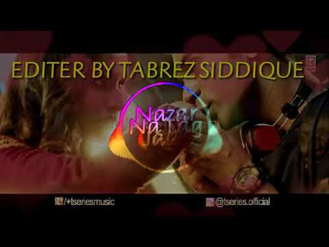 3D AUDIO NAZAR NA LAG JAYE JANU NEW SONG FULL VIDEO HI BASS USE HEAD PHONE