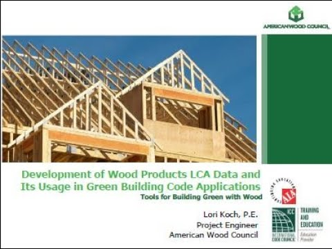 GB300 - Development of Wood Products LCA Data and Its Usage in Green Building Codes