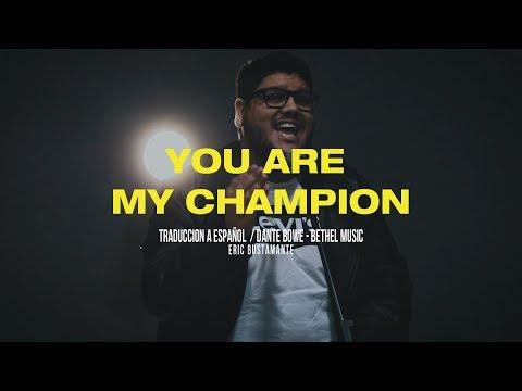 You Are My Champion - Bethel Music / Dante Bowe Spanish Version - Eric Bustamante