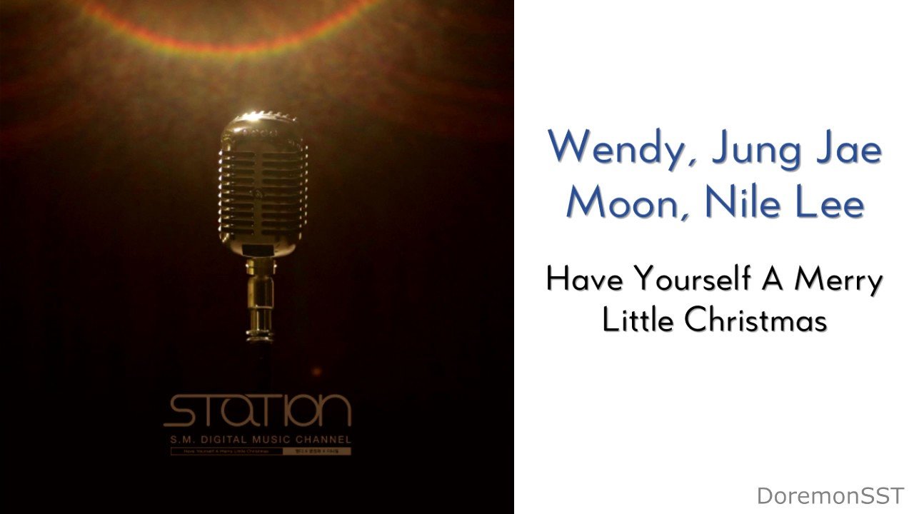 Merry Little Christmas Lyrics.Wendy Jung Jae Moon Nile Lee Have Yourself A Merry Little Christmas Lyrics