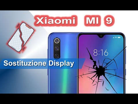 Xiaomi MI 9 - Sostituzione display
