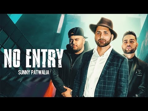 NO ENTRY - Sunny Patwalia (Official Video) Deep Jandu | Karan Aujla | New Punjabi Song 2019