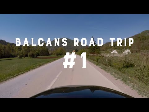 Balkans Road Trip. #1 Serbia to Bosnia and Herzegovina