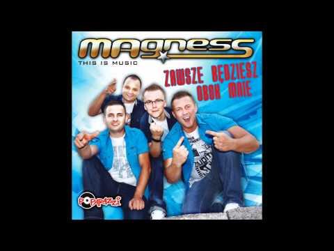 MAGNESS - ZAWSZE BĘDZIESZ OBOK MNIE /Audio/Radio Edit/ DISCO POLO