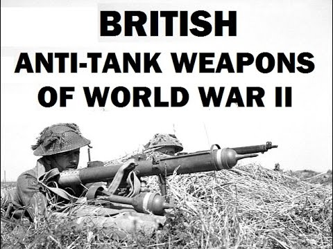 British Anti Tank Weapons of World War II