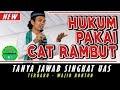 Hukum Pakai Cat Rambut Dan Luruskan Rambut - Ustadz Abdul Somad Lc,MA