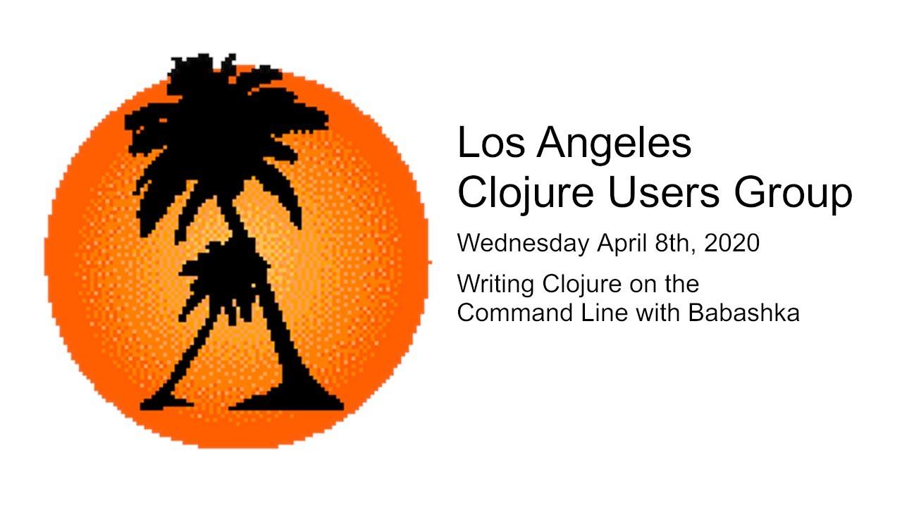 Meetup: Writing Clojure on the Command Line with Babashka