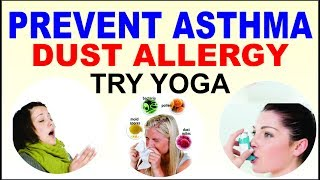 Yoga to Prevent Asthma, Dust Allergy