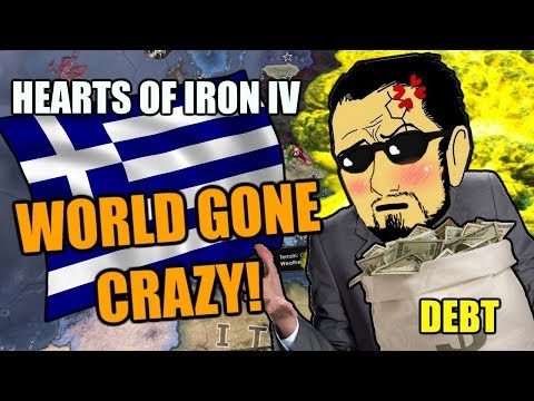 Hearts Of Iron 4: WORLD GONE CRAZY (GREEK DEBT EDITION)