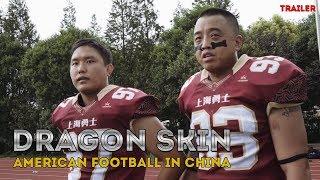 DRAGON SKIN | American Football in China (Trailer)