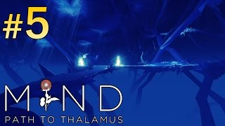 MIND Path To Thalamus Walkthrough - part 5 Gameplay No Commentary