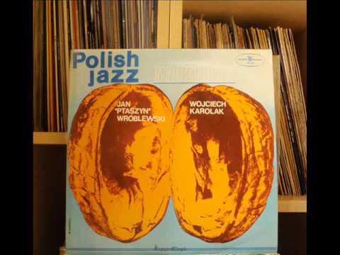 "Jan ""Ptaszyn"" Wróblewski, Wojciech Karolak – Mainstream – Polish Jazz Vol. 40 (winyl) Full Album"
