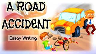 A ROAD ACCIDENT essay in English