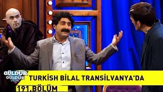 Güldür Güldür Show 191.Bölüm - Turkish Bilal Transilvanyada