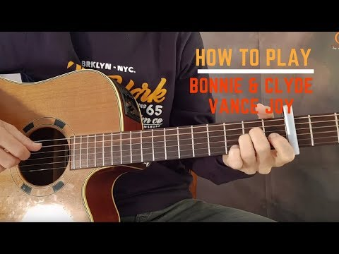 How to play  Bonnie & Clyde - Vance joy (guitar lesson)