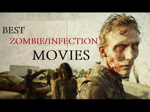 Some of the best zombie/infection movies ever