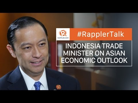 Rappler Talk: Indonesia Trade Minister on Asian economic outlook
