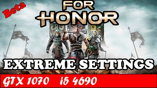 For Honor (Beta) (Extreme Settings) | GTX 1070 + i5 4690 [1080p 60fps]
