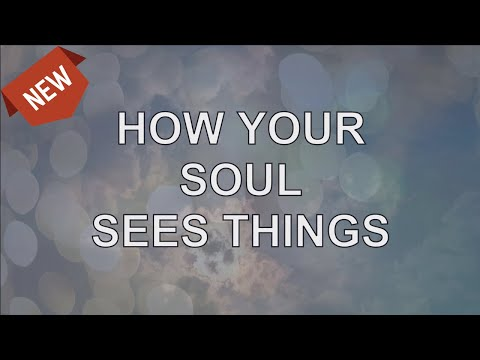 Abraham Hicks 2020 — How Your Soul Sees Things (NEW)